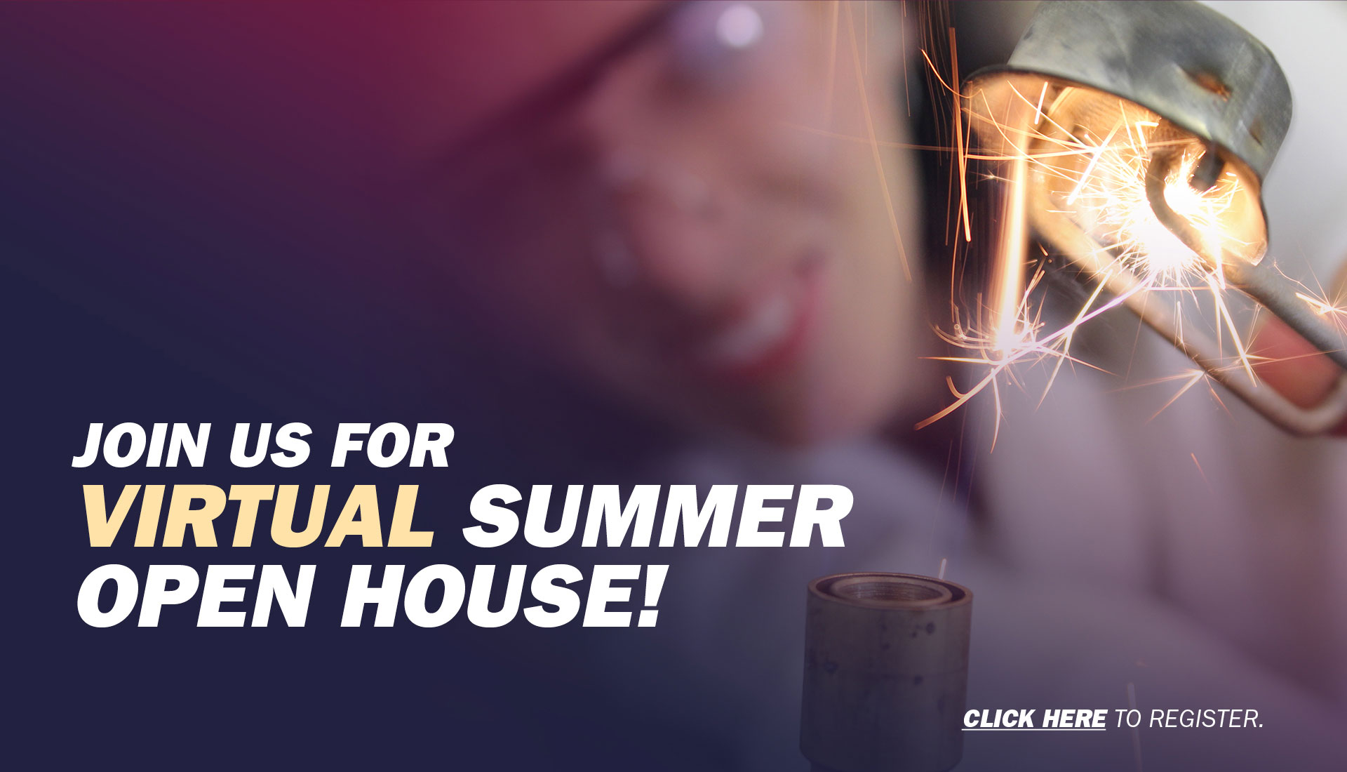 Join Us for Virtual Summer Open House. Click Here to Register.