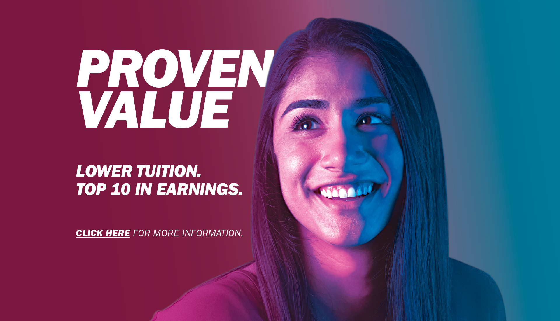 Proven Value. Lower Tuition. Top 10 in Earnings. Click here for more.